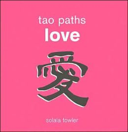 Tao Paths to Love