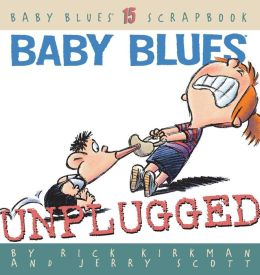 Baby Blues: Unplugged (Baby Blues Scrapbook Series)