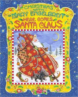 Christmas With Mary Engelbreit: Here Comes Santa Claus