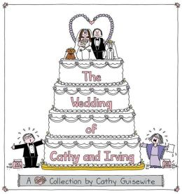 The Wedding of Cathy & Irving: A Collection by Cathy Guisewite