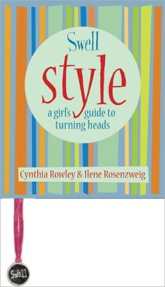 Swell: Style A Girl's Guide to Making Heads Turn