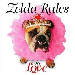 Zelda Rules on Love: A Zelda Wisdom Book