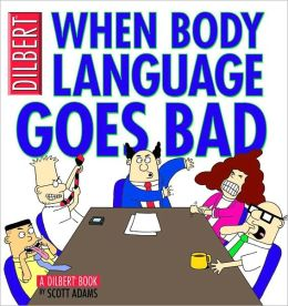 When Body Language Goes Bad: A Dilbert Collection (#21)