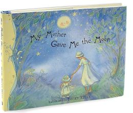 My Mother Gave Me the Moon