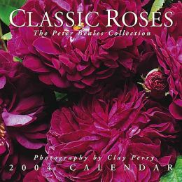 Classic Roses: The Peter Beales Bollection 2004 Calendar