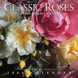 2004 Classic Roses Calendar: The Peter Beales Collection