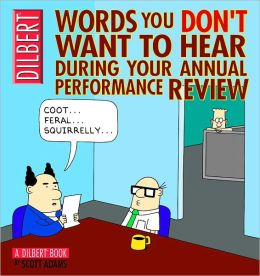 Words You Don't Want to Hear During Your Annual Performance Review: A Dilbert Collection