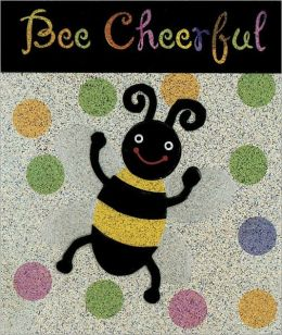 Bee Cheerful!