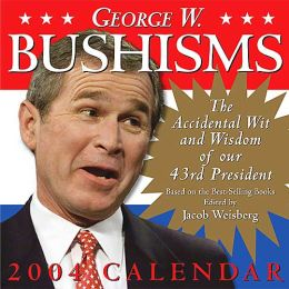 2004 George W. Bushisms Daily Boxed Calendar