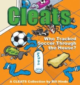 Who Tracked Soccer Through the House?: A Cleats Collection