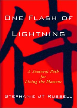 One Flash of Lightning: A Samurai Code for Today's World