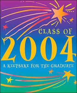 Class of 2004: A Keepsake for the Graduate