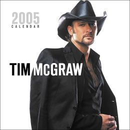 2005 Tim Mcgraw Wall Calendar