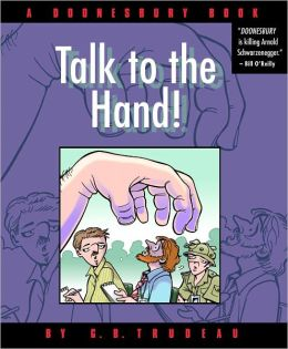 Talk to the Hand: A Doonesbury Collection