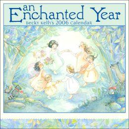 2006 An Enchanted Year Wall Calendar