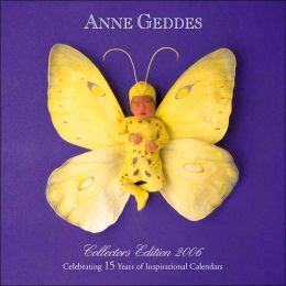 2006 Anne Geddes Collectors Edition Wall Calendar
