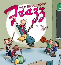 Frazz: Live at Bryson Elementary