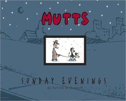 Sunday Evenings: A Mutts Treasury