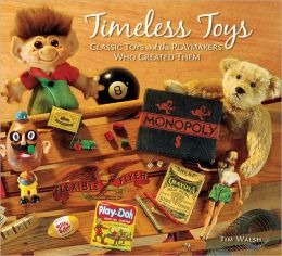 Timeless Toys: Amazing Origins of Timeless Toys