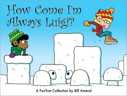 How Come I'm Always Luigi?: A Fox Trot Collection