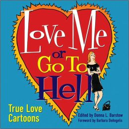 Love Me or Go To Hell: True Love Cartoons