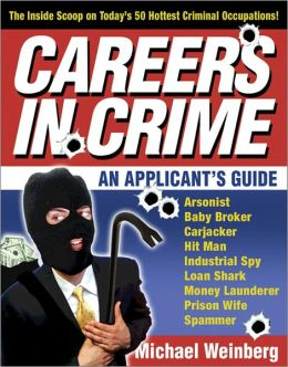 Careers in Crime: An Applicant's Guide