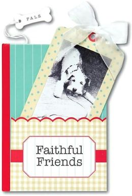 Faithful Friends: A Little Pocket Book of Animal Wisdom