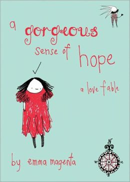 Gorgeous Sense of Hope: A Love Fable