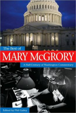 The Best of Mary McGrory: A Half-Century of Washington Commentary