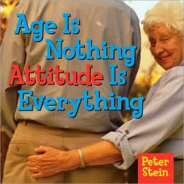 Age Is Nothing: Attitude Is Everything