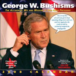 2008 George W Bushisms Wall Calendar
