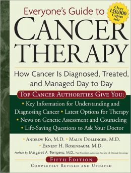Everyone's Guide to Cancer Therapy: How Cancer Is Diagnosed, Treated, and Managed Day to Day, Revised 5th Edition