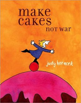 Make Cakes Not War