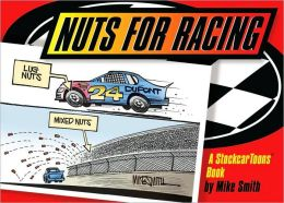 Nuts for Racing: A StockcarToons Book