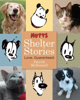 MUTTS Shelter Stories: Love. Guaranteed