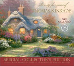 2009 Thomas Kinkade Special Collector's Edition 25 Years of Thomas Kinkade Wall Calendar