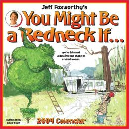 2009 You Might Be A Redneck If Wall Calendar