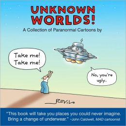 Unknown Worlds!: A Collection of Paranormal Cartoons