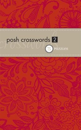 Posh Crosswords 2: 75 Puzzles