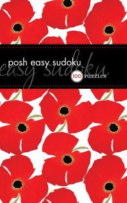 Posh Easy Sudoku: 100 Puzzles