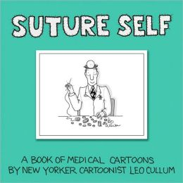 Suture Self: A Book of Medical Cartoons