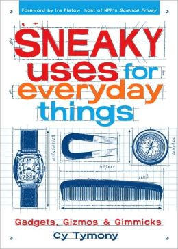 Sneaky Uses for Everyday Things (Deluxe Edition)