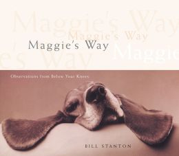 Maggie's Way: Observations from Below Your Knees