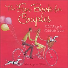 The Fun Book of Couples: 102 Ways to Celebrate Love