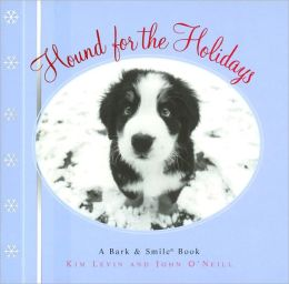 Hound for the Holidays: A Bark and Smile Book