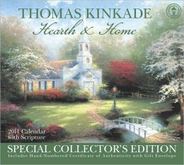 2011 Thomas Kinkade Special Collector's Edition - Hearth and Home with Scripture Wall Calendar