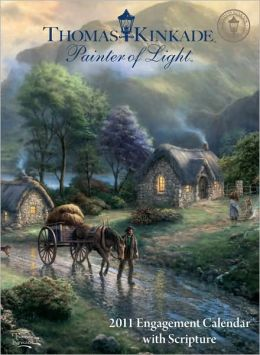 2011 Thomas Kinkade Painter of Light with Scripture Engagement Calendar