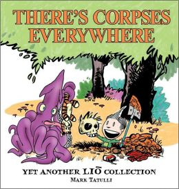 Theres Corpses Everywhere: Yet Another Lio Collection