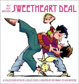 Not Just Another Sweetheart Deal: A Collection of Rose is Rose Comics