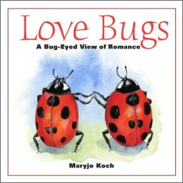 Love Bugs: A Bug-Eyed View of Romance